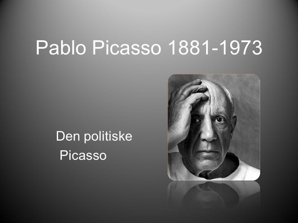 Pablo Picasso 1881-1973 Den politiske Picasso