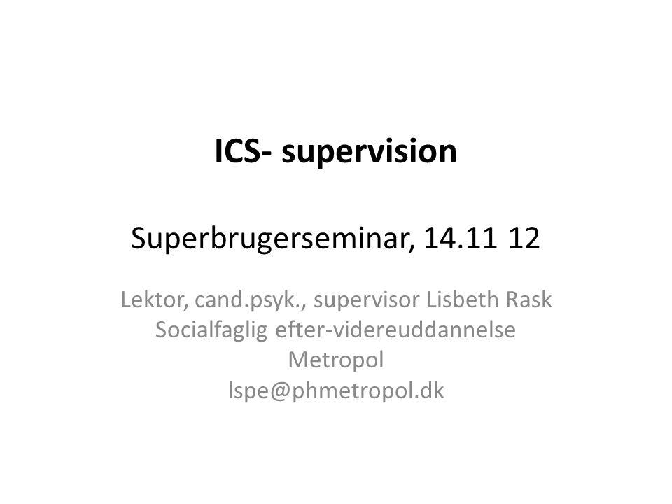 ICS- supervision Superbrugerseminar, 14.11 12