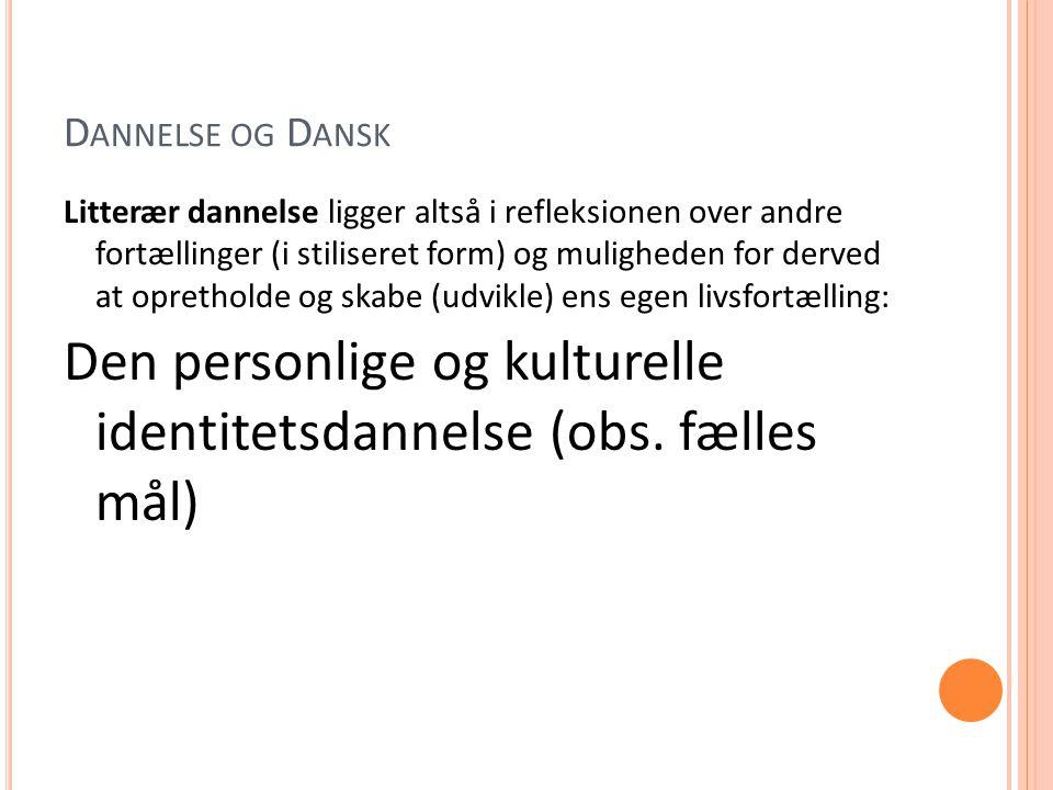 Den personlige og kulturelle identitetsdannelse (obs. fælles mål)