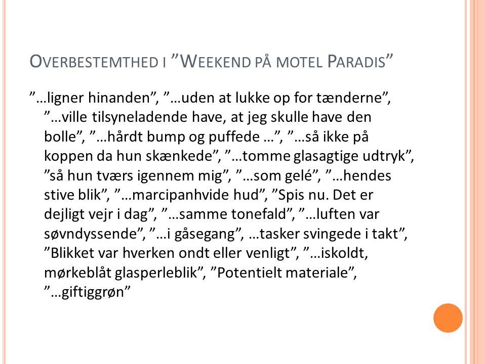 Overbestemthed i Weekend på motel Paradis