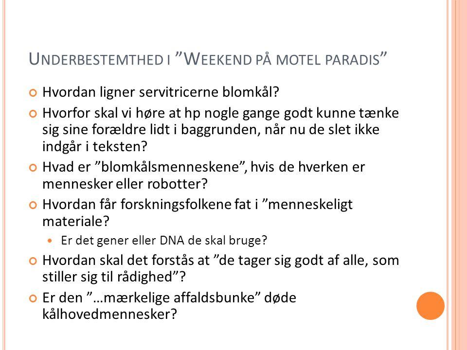 Underbestemthed i Weekend på motel paradis