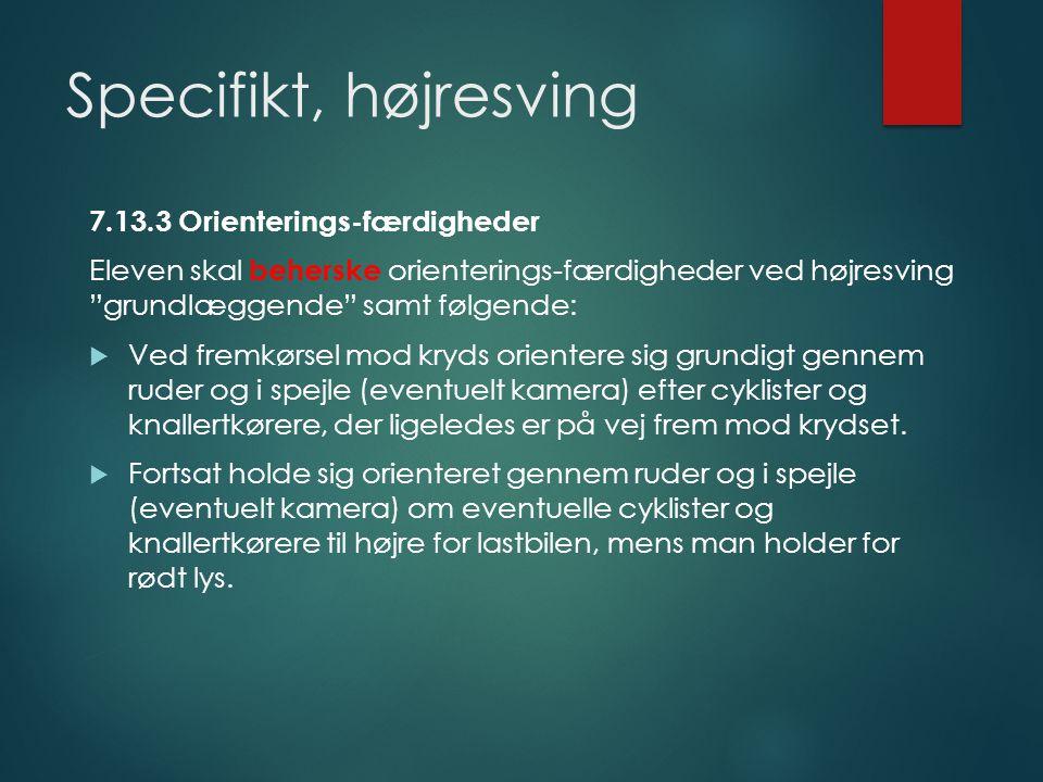 Specifikt, højresving 7.13.3 Orienterings-færdigheder