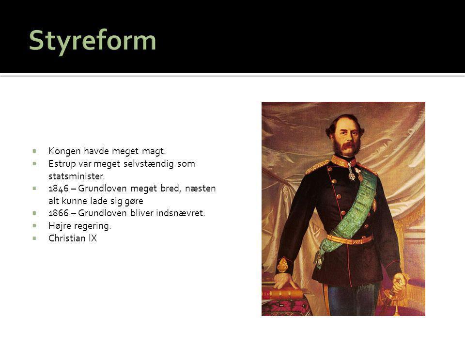 Styreform Kongen havde meget magt.