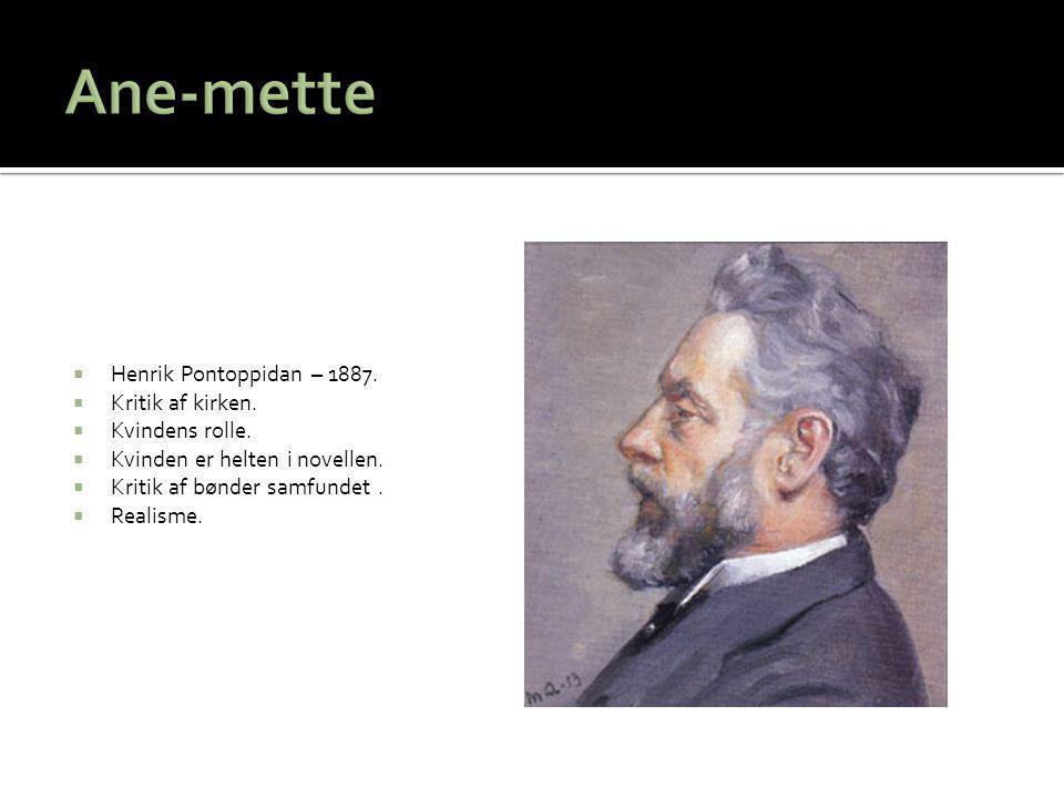 Ane-mette Henrik Pontoppidan – 1887. Kritik af kirken. Kvindens rolle.