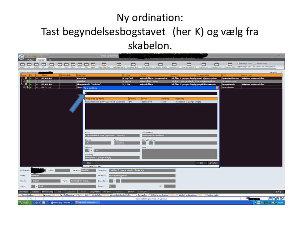 Ny ordination: Tast begyndelsesbogstavet (her K) og vælg fra skabelon