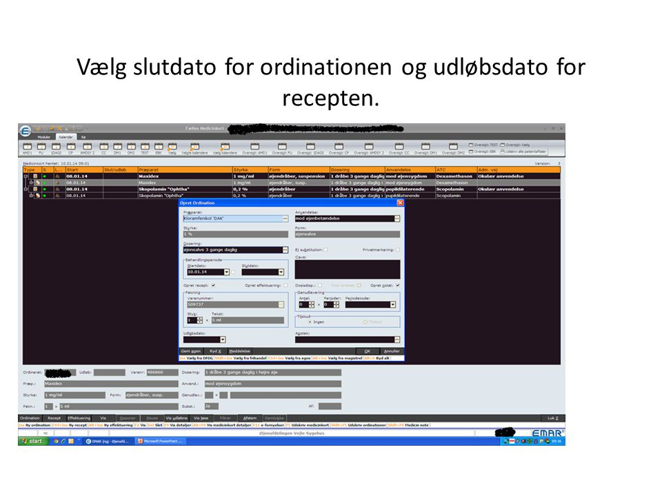 Vælg slutdato for ordinationen og udløbsdato for recepten.