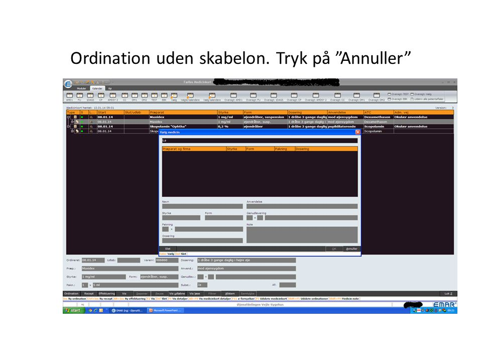 Ordination uden skabelon. Tryk på Annuller