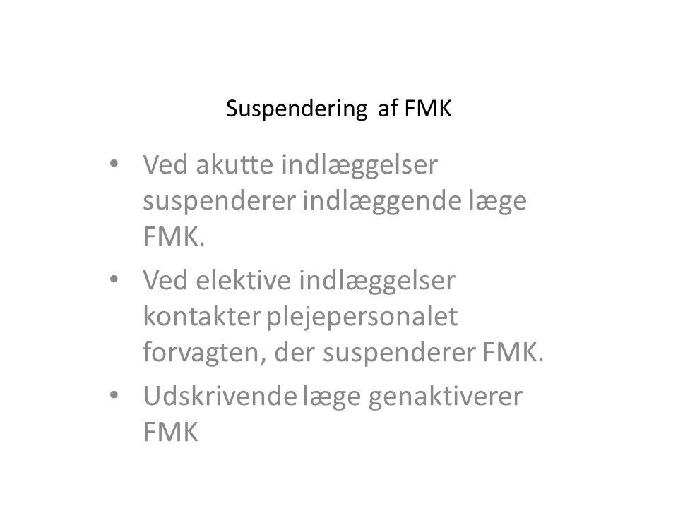 Ved akutte indlæggelser suspenderer indlæggende læge FMK.