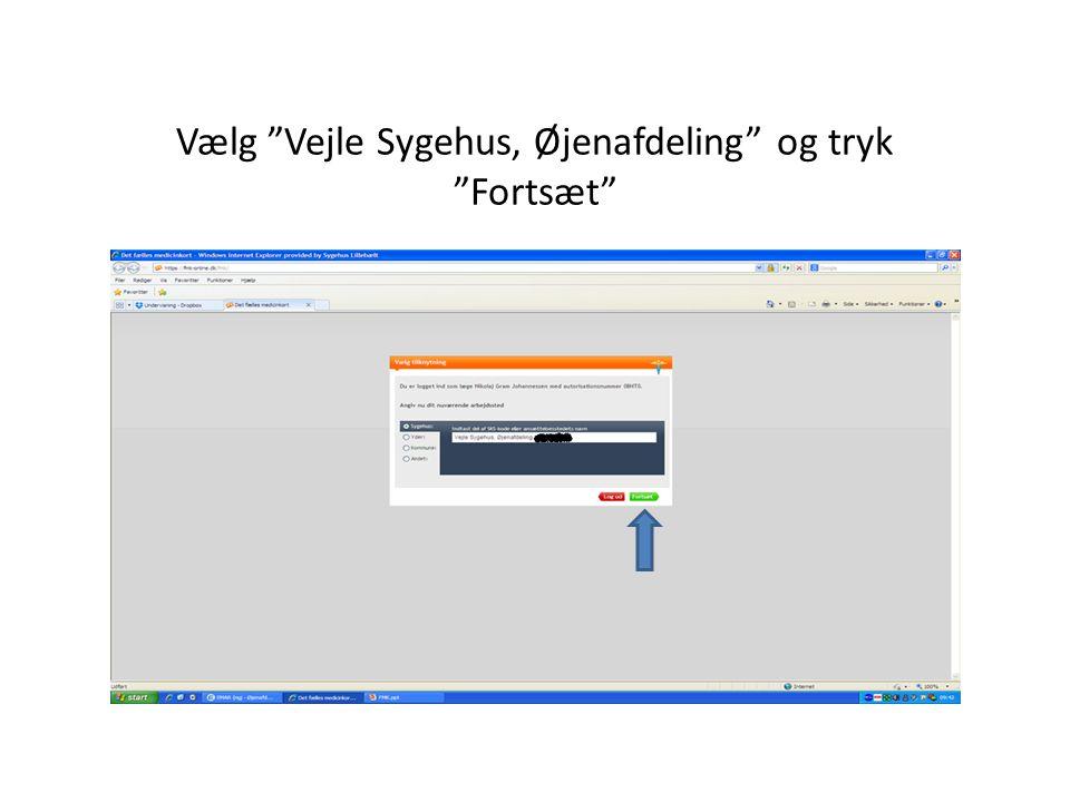 Vælg Vejle Sygehus, Øjenafdeling og tryk Fortsæt
