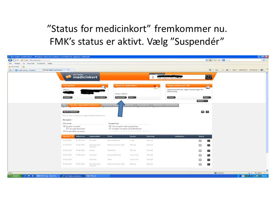 Status for medicinkort fremkommer nu. FMK's status er aktivt