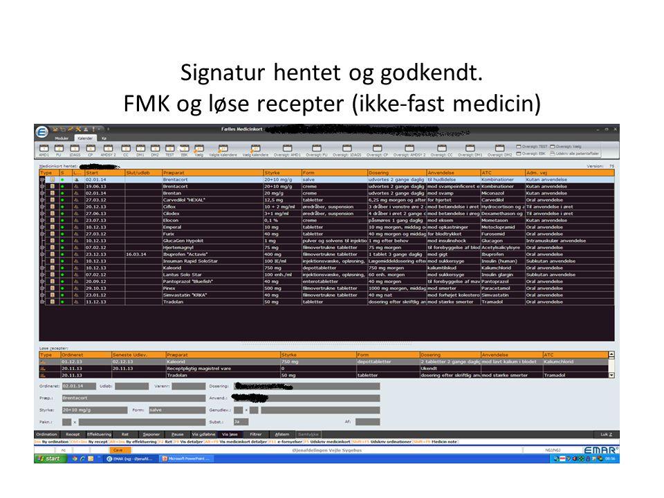 Signatur hentet og godkendt. FMK og løse recepter (ikke-fast medicin)