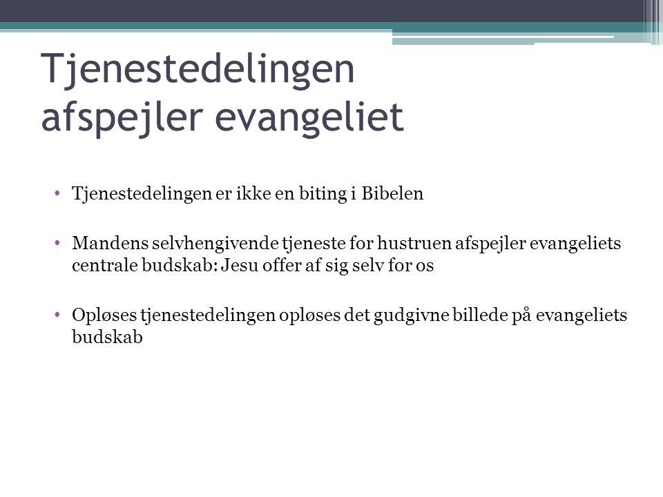 Tjenestedelingen afspejler evangeliet