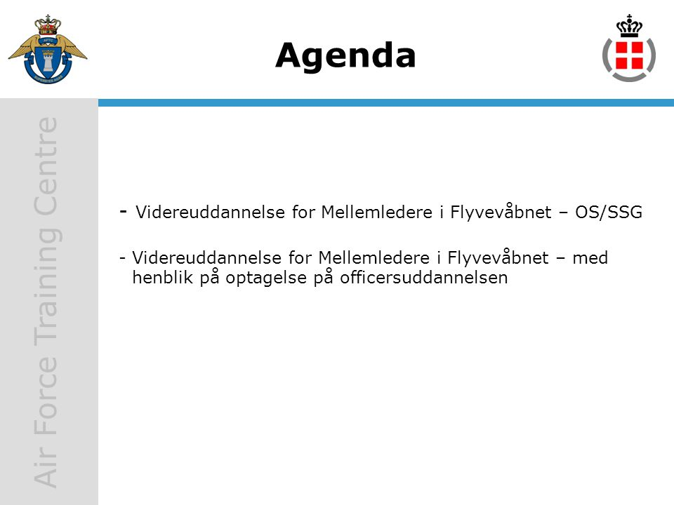 Agenda - Videreuddannelse for Mellemledere i Flyvevåbnet – OS/SSG