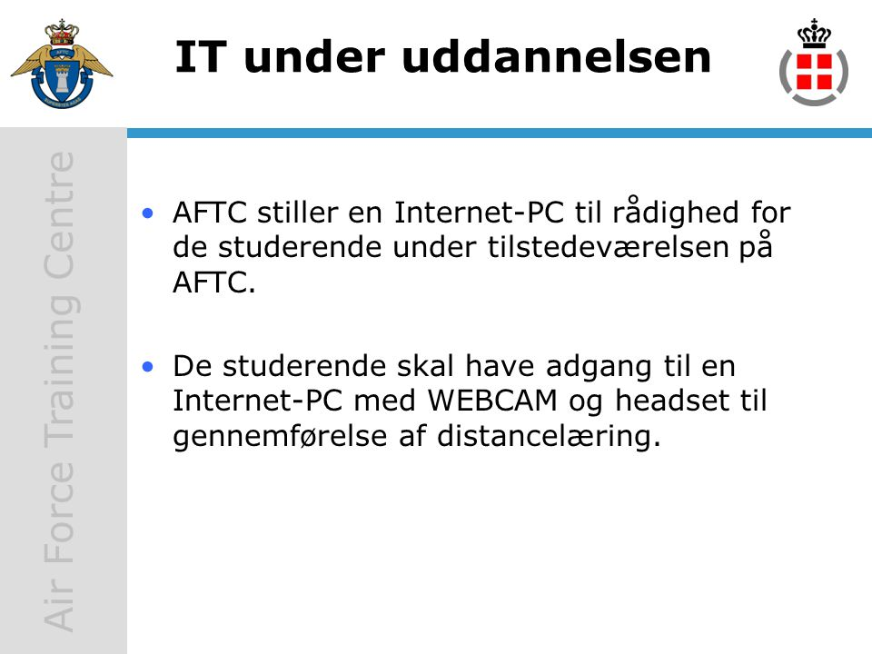 IT under uddannelsen AFTC stiller en Internet-PC til rådighed for de studerende under tilstedeværelsen på AFTC.