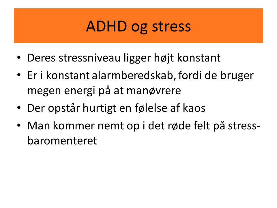 ADHD og stress Deres stressniveau ligger højt konstant