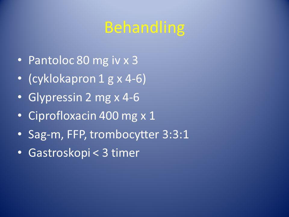 Behandling Pantoloc 80 mg iv x 3 (cyklokapron 1 g x 4-6)
