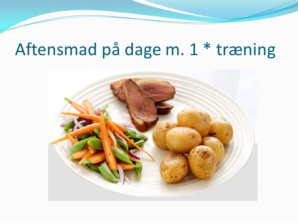 Aftensmad på dage m. 1 * træning