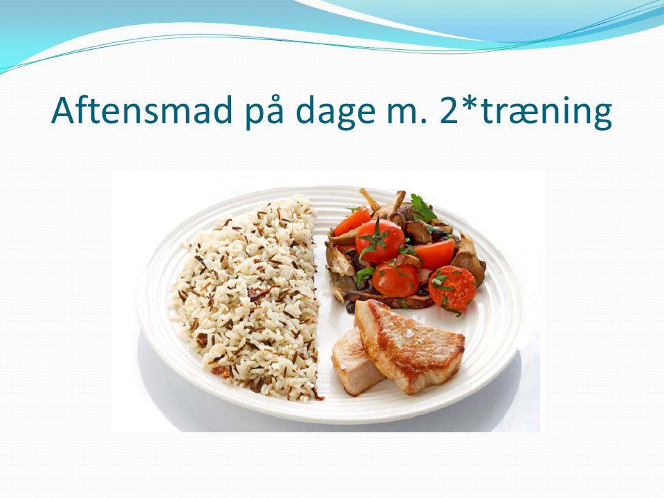 Aftensmad på dage m. 2*træning