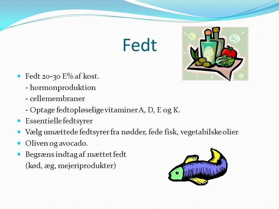 Fedt Fedt 20-30 E% af kost. - hormonproduktion - cellemembraner