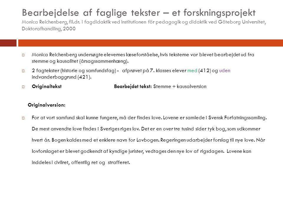 Bearbejdelse af faglige tekster – et forskningsprojekt Monica Reichenberg, fil.dr. i fagdidaktik ved Institutionen för pedagogik og didaktik ved Göteborg Universitet, Doktorafhandling, 2000