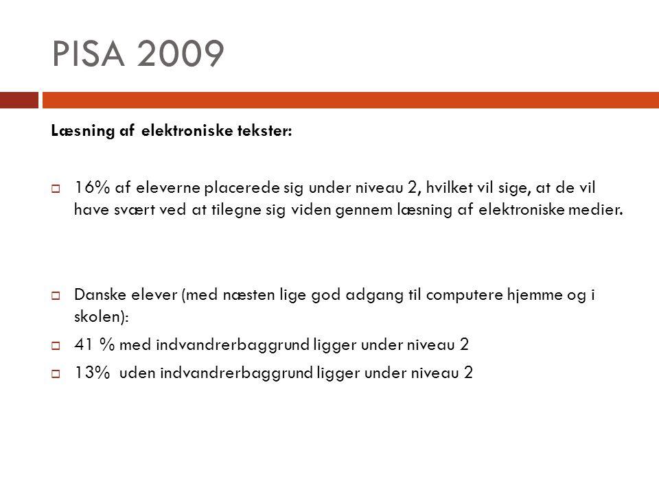 PISA 2009 Læsning af elektroniske tekster:
