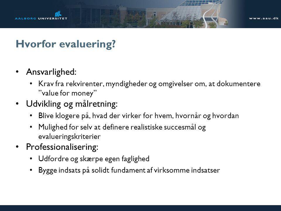 Hvorfor evaluering Ansvarlighed: Udvikling og målretning: