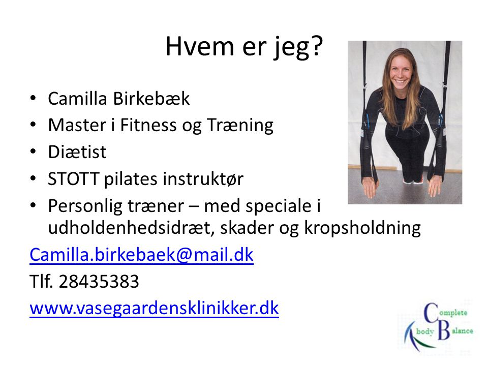 Hvem er jeg Camilla Birkebæk Master i Fitness og Træning Diætist
