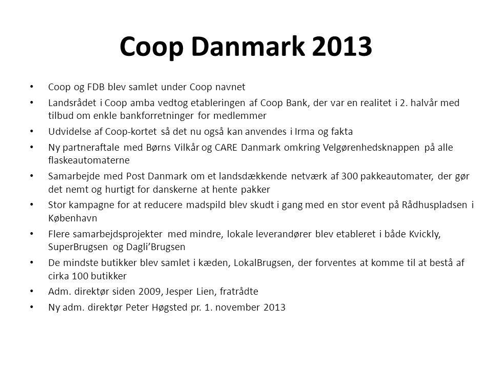 Coop Danmark 2013 Coop og FDB blev samlet under Coop navnet