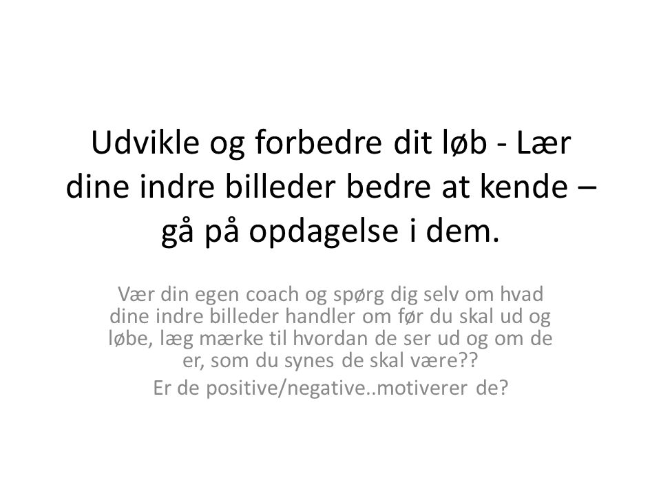 Er de positive/negative..motiverer de