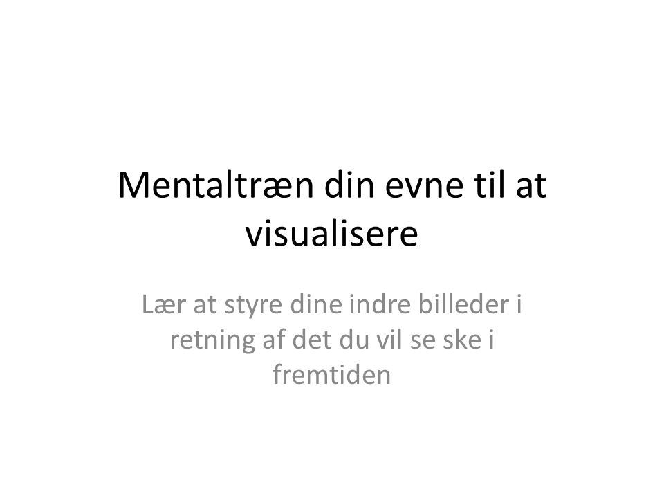 Mentaltræn din evne til at visualisere