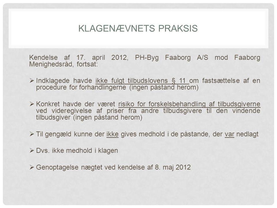 Klagenævnets praksis Kendelse af 17. april 2012, PH-Byg Faaborg A/S mod Faaborg Menighedsråd, fortsat: