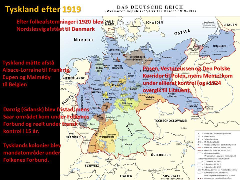Tyskland efter 1919 Efter folkeafstemninger i 1920 blev Nordslesvig afstået til Danmark. Tyskland måtte afstå.