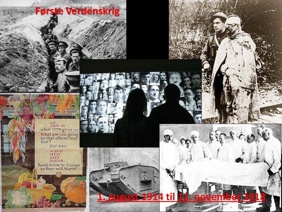 Første Verdenskrig 1. august 1914 til 11. november 1918