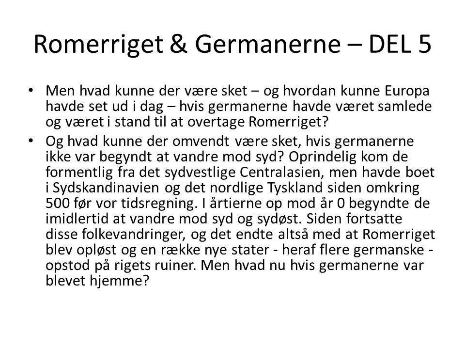 Romerriget & Germanerne – DEL 5