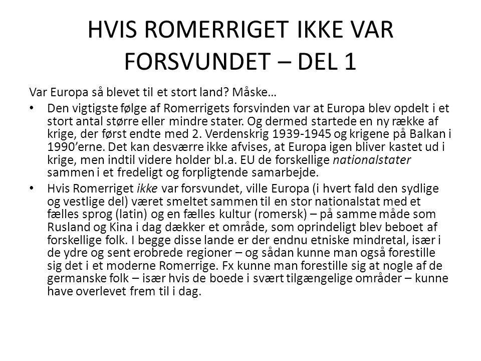 HVIS ROMERRIGET IKKE VAR FORSVUNDET – DEL 1