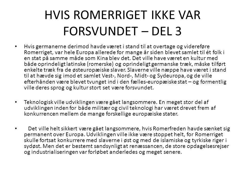 HVIS ROMERRIGET IKKE VAR FORSVUNDET – DEL 3