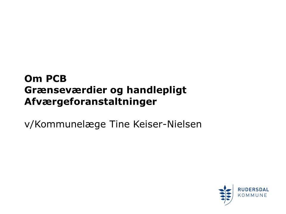 Om PCB Grænseværdier og handlepligt Afværgeforanstaltninger