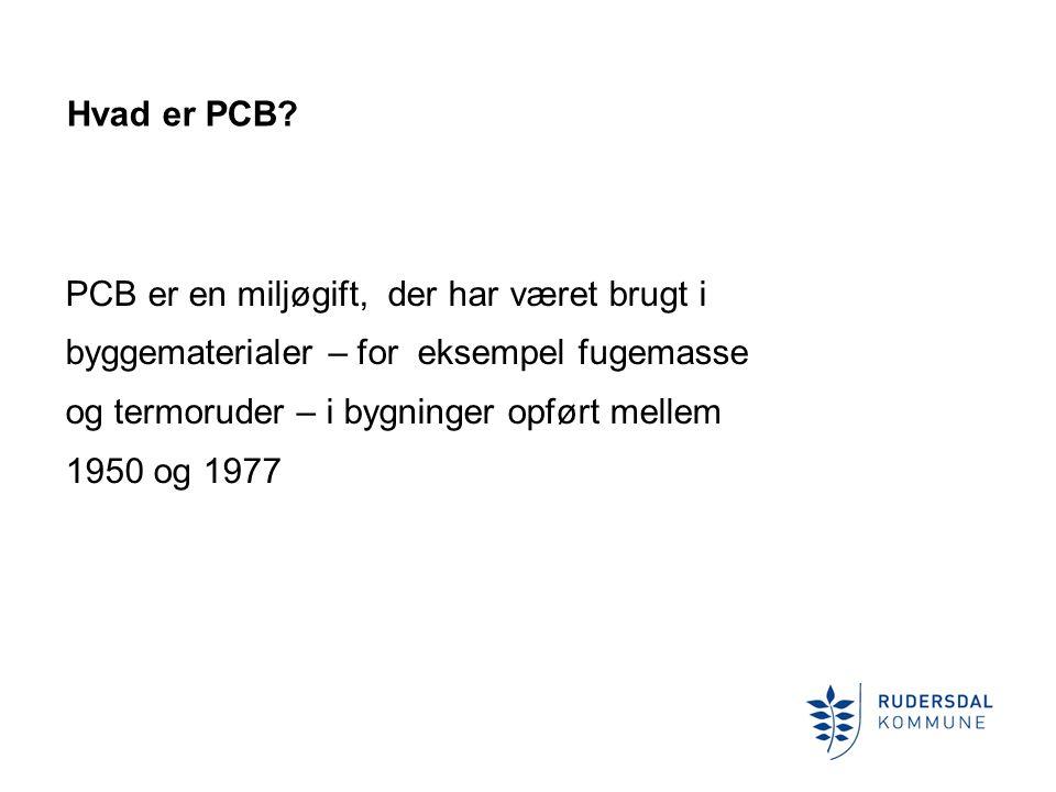 Hvad er PCB PCB er en miljøgift, der har været brugt i. byggematerialer – for eksempel fugemasse.