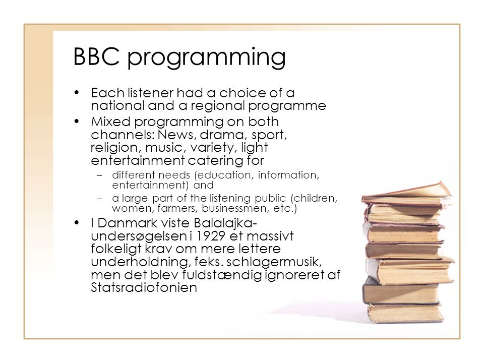 BBC programming Each listener had a choice of a national and a regional programme.