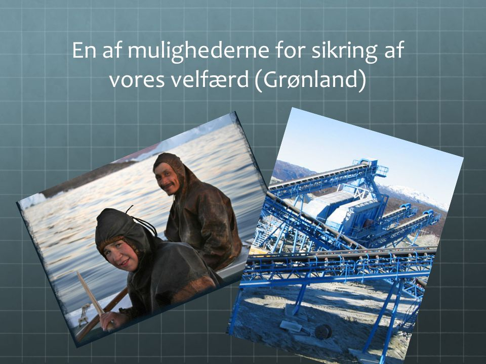 En af mulighederne for sikring af vores velfærd (Grønland)