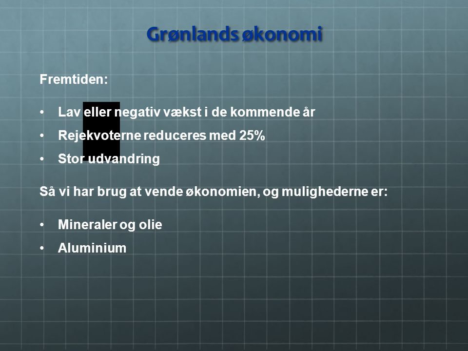 Grønlands økonomi Fremtiden: Lav eller negativ vækst i de kommende år