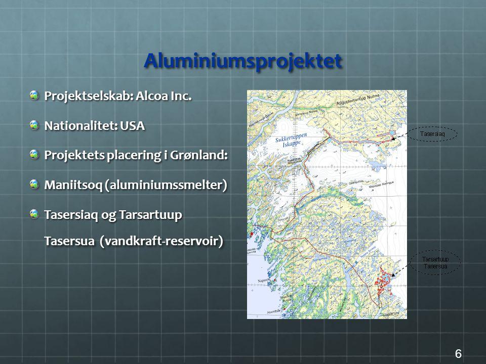 Aluminiumsprojektet Projektselskab: Alcoa Inc. Nationalitet: USA