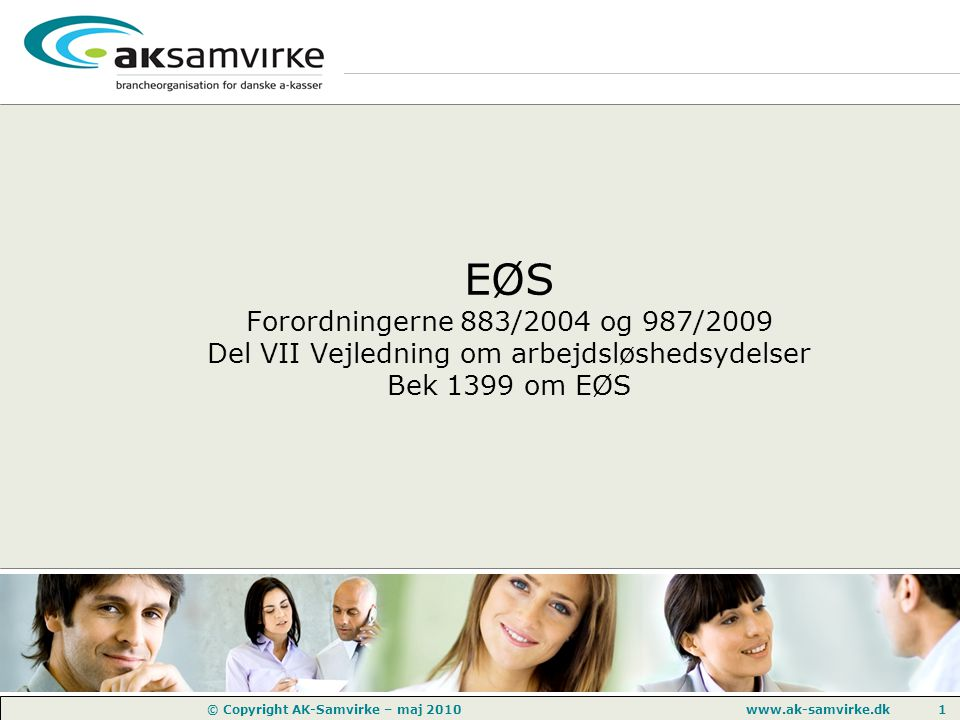 EØS Forordningerne 883/2004 og 987/2009 Del VII Vejledning om arbejdsløshedsydelser Bek 1399 om EØS