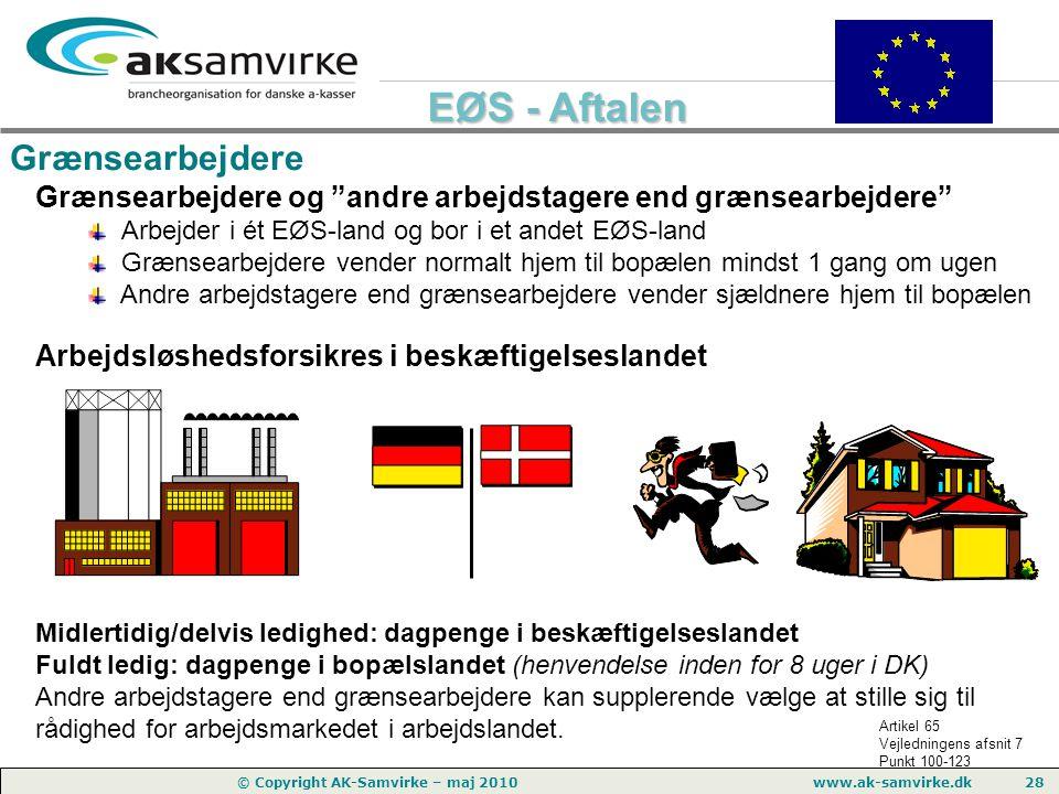 Grænsearbejdere Grænsearbejdere og andre arbejdstagere end grænsearbejdere Arbejder i ét EØS-land og bor i et andet EØS-land.