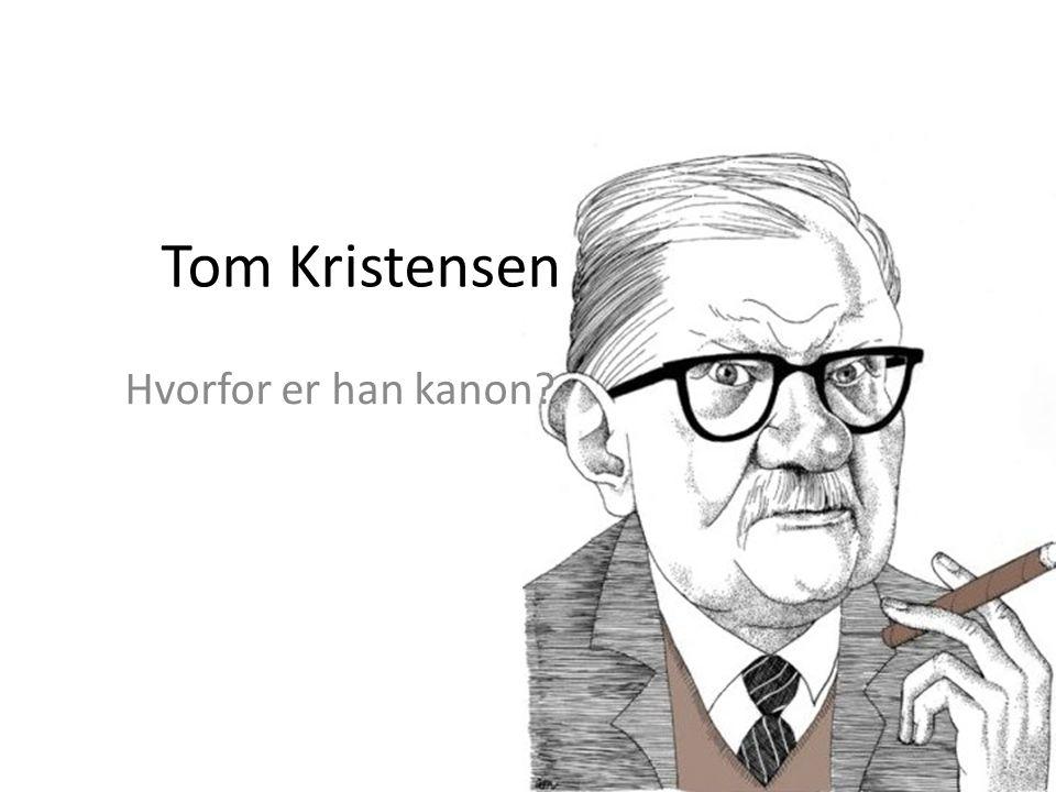 Tom Kristensen Hvorfor er han kanon