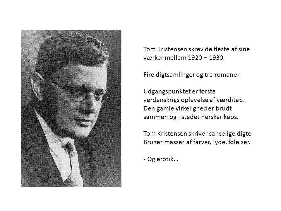 Tom Kristensen skrev de fleste af sine værker mellem 1920 – 1930.