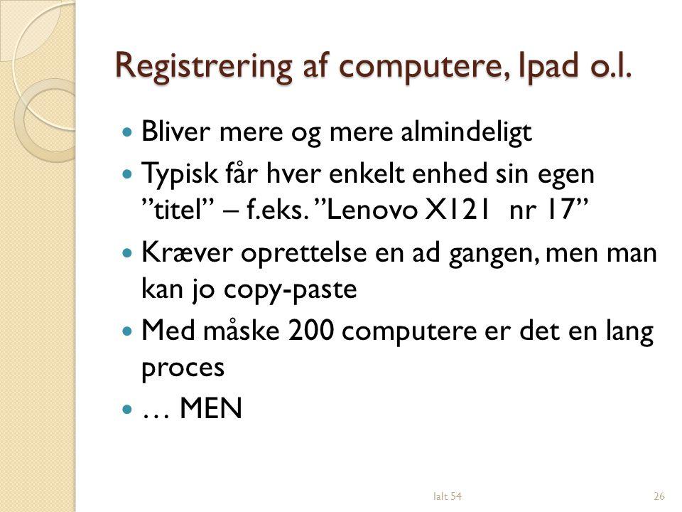 Registrering af computere, Ipad o.l.