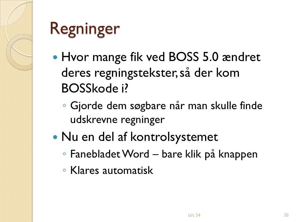 Regninger Hvor mange fik ved BOSS 5.0 ændret deres regningstekster, så der kom BOSSkode i