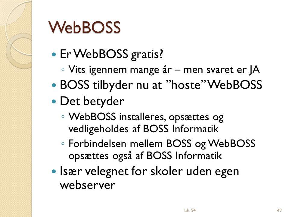 WebBOSS Er WebBOSS gratis BOSS tilbyder nu at hoste WebBOSS