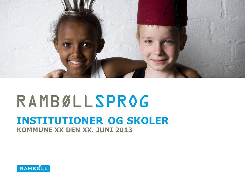 Institutioner og skoler Kommune XX Den XX. JUNI 2013